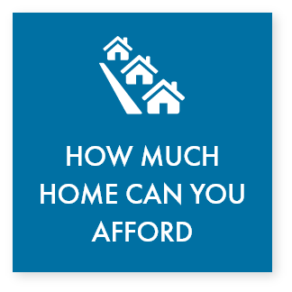 Click to use our calculator to see how much home you can afford