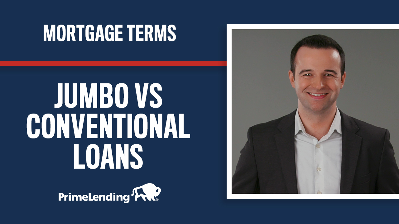 Conventional vs Jumbo Home Loans